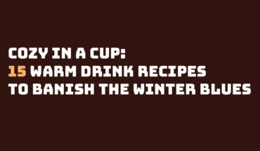 Beverages That Will Destroy The Winter Chill - Infographic
