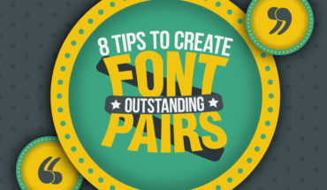 8 Cool Tips On How To Create Outstanding Font Pairs