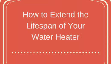 5 Steps To Extending The Life Of Your Water Heater - Infographic