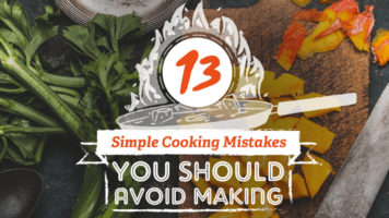 You Must Avoid Making These 13 Mistakes While Cooking - Infographic