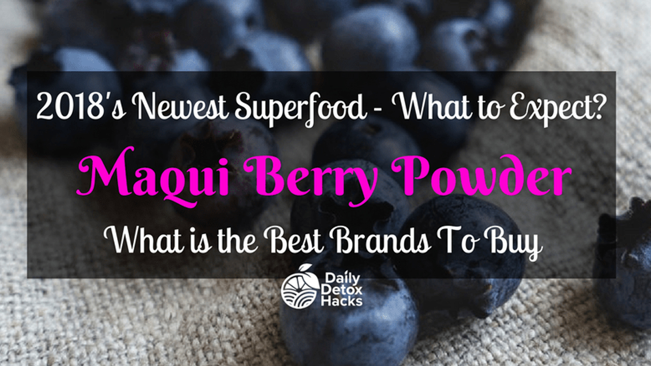 Maqui Berry The New Super Food With Super Health Benefits