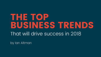 What Will Drive Business Success in the Future: Top Trends for 2018 - Infographic