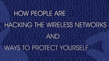 The How and Why of Wireless Network Hacking and Solutions for Protection - Infographic