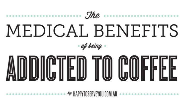 The Health Benefits of Being a Coffee Addict - Infographic