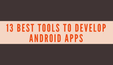 Android App Development: 13 Free and Must-Try Tools - Infographic