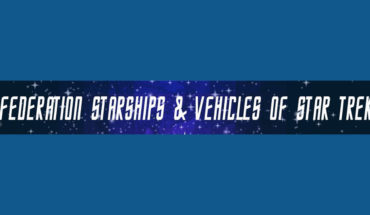 The Star Trek Fleet: Federation Starships and Allied Vehicles - Infographic
