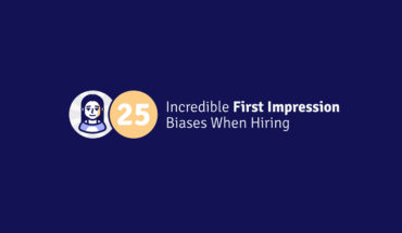 How Biases Unfairly Influence Hiring: 25 First Impressions - Infographic