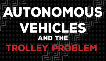 The Classic Trolley Problem: How will Autonomous Vehicles Fare? - Infographic