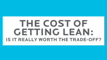 The Costly Difference Between Lean and Too Lean - Infographic