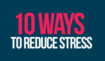 10 Proven Ways to Bust Stress - Infographic