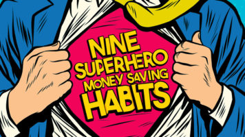 How to Become a Real-World Superman: 9 Superhero Money Saving Habits - Infographic
