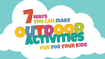 Make Your Children Love the Outdoors: 7 Fun Outdoor Activities - Infographic