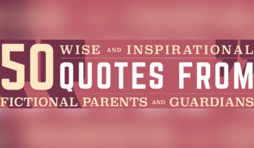 Words of Wisdom and Hope Uttered by Fictional Parents and Guardians - Infographic