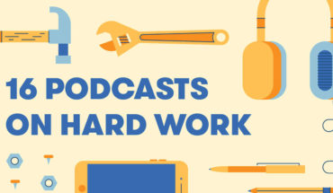16 Podcasts that Motivate and Inspire Hard Work - Infographic