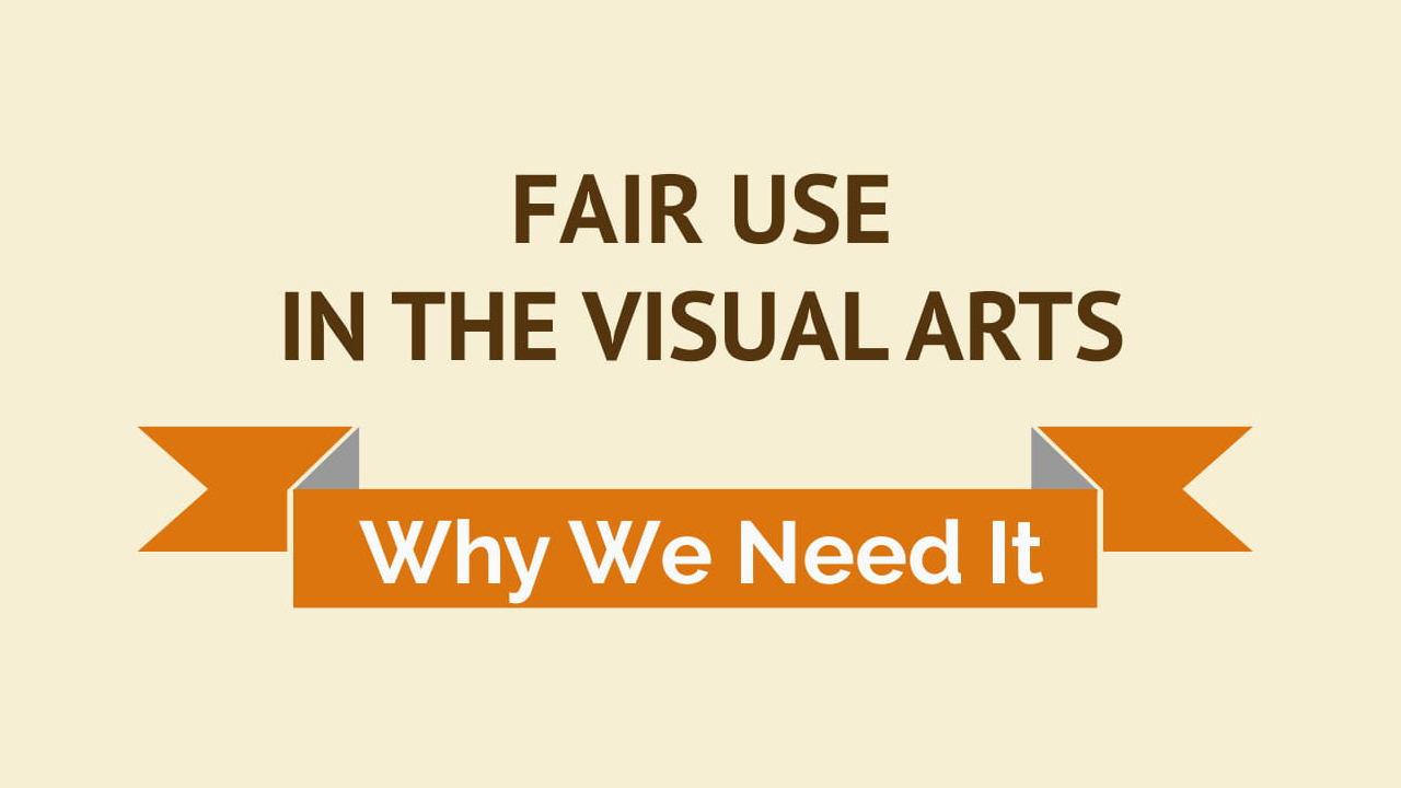 The Code of Best Practices for Fair Use in Visual Arts: What & Why? - Infographic