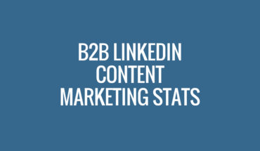 B2B Marketers Love LinkedIn: Numbers Speak - Infographic