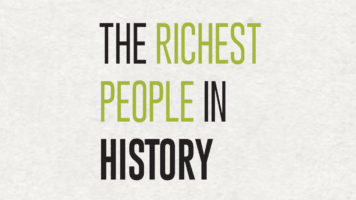 Who's the Richest of them All: History of the Wealthy - Infographic