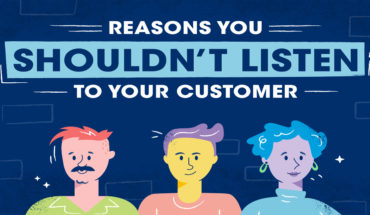 The Customer Isn't Always Right: When Not to Listen to Them - Infographic
