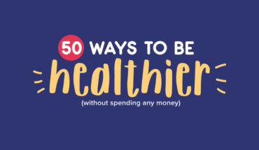 50 Ways to Get Healthier That Are All Free! - Infographic
