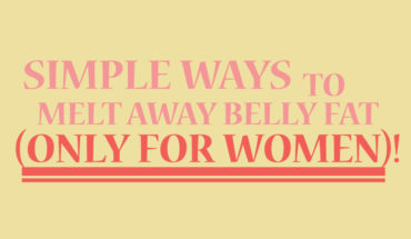How to Fight Belly Fat the Right Way: Tips for Women - Infographic