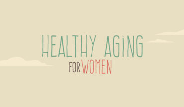 Why Should Old Age be a Problem? How Women can Age Healthily - Infographic