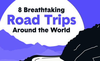 Road-Trip Nirvana: 8 Spectacular Routes Around the World - Infographic