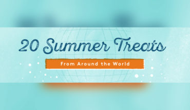 20 Summer Treats from Around the World that Leave You Craving for More! - Infographic