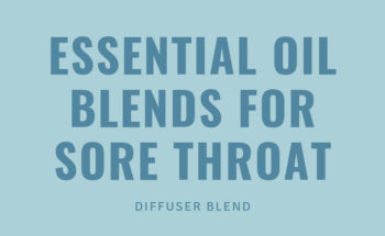 Sore Throat? Essential Oils to the Rescue! - Infographic