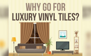 Want a Change of Floors? Why Luxury Vinyl Tiles are the Answer! - Infographic
