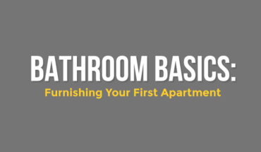 Bathroom Basics: Furnishing Your First Apartment - Infographic