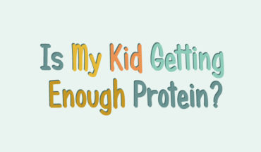 How Much Protein Must My Child Get Every Day? - Infographic