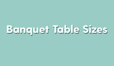 Comprehensive Guide to Banquet Table Sizes and Settings - Infographic