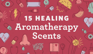 The Amazing Healing Power of 15 Intensely Fragrant Aromatherapy Scents - Infographic
