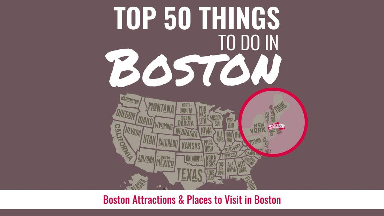 50 Must-Do Must-See Places in Boston – Infographic