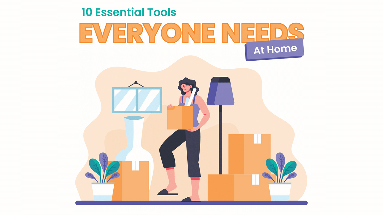 Every Home's Essential Toolbox: 10 Essential Tools You Must Have - Infographic