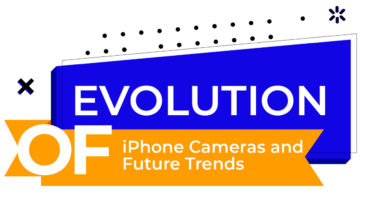 How Apple Revolutionized The Smartphone Camera Over 12 Years - Infographic