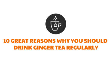 10 Great Reasons Why You Should Drink Ginger Tea Regularly - Infographic