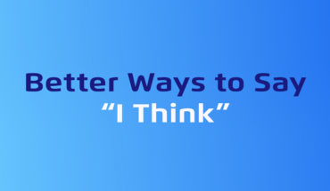 Add Variety to Your Vocabulary: Different Ways to Say 'I Think' - Infographic