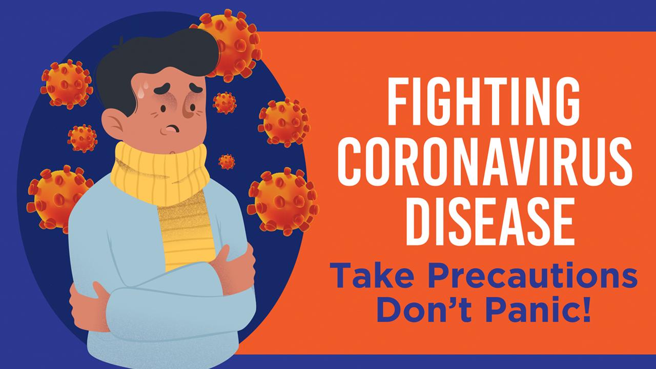 Fighting Coronavirus Disease: Take Precautions Don't Panic! - Infographic
