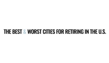 Retirement Index: 50 Best & Worst US Cities for Retirement - Infographic