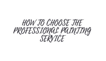 How To Choose The Professional Painting Service - Infographic