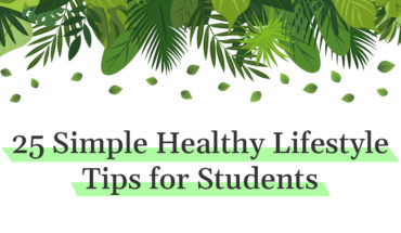 Student Edition: 25 Easy Ways To Leading A Healthier Life - Infographic