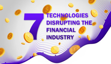 7 Technologies Disrupting the Finance Industry - Infographic