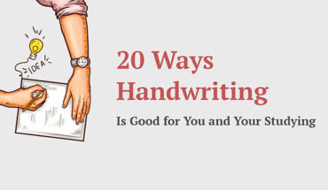 20 Ways Handwriting Is Good for You and Your Studying