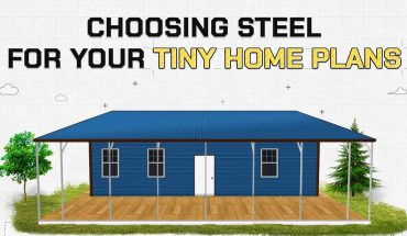 Choosing Steel For Your Tiny Home Plans - Infographic